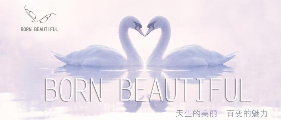 欢迎来到【BORN BEAUTIFUL】